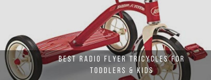 Best Radio Flyer Tricycles for Toddlers & Kids